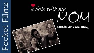 Touching Short Film - A date with my Mom | Mother And Son Relationship