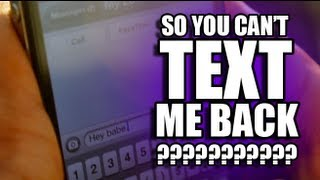 So You Can't Text Me Back?!