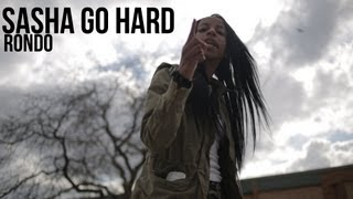 Sasha Go Hard - Rondo