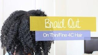Braid Out on Thin/Fine 4C Hair
