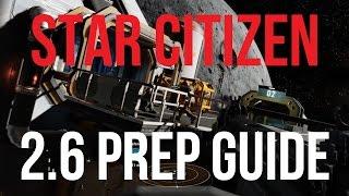 getlinkyoutube.com-Star Citizen | Alpha 2.6 Preparation Guide