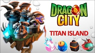 getlinkyoutube.com-Dragon City - Titan Island [Full Unlock 2015]