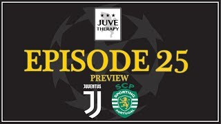 Let's DO THIS! Juventus vs Sporting MATCH PREVIEW! JT0125
