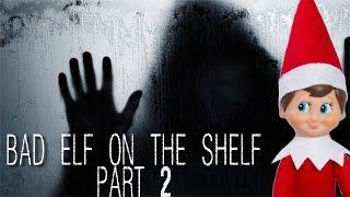 getlinkyoutube.com-SOMETHING IS IN THE HOUSE!  Bad Elf On The Shelf: Season 2 Part 2