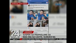 Suspek sa pagpaslang sa mag-ina sa Cavite, sumuko na