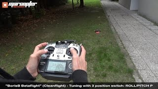 """BorisB Betaflight"" (Cleanflight) - Tuning with 3 position switch: ROLL/PITCH P"