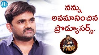 Producers Insulted Me - Maruthi || Frankly With TNR || Talking Movies With iDream