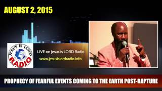 PROPHECY! FEARFUL EVENTS COMING TO THE EARTH AFTER THE RAPTURE, PROPHET DR. OWUOR, 2015!