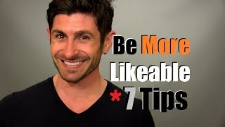 getlinkyoutube.com-How To Be More Likeable | 7 Tips To Improve Your Likeability