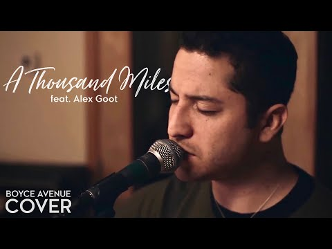 Boyce Avenue - A Thousand Miles Ft. Alex Goot (Vanessa Carlton)