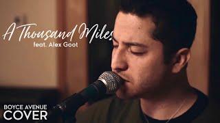 A Thousand Miles - Vanessa Carlton (Boyce Avenue Feat. Alex Goot Acoustic Cover) On Itunes & Spotify
