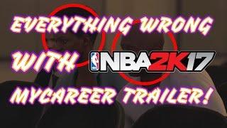 Everything Wrong With NBA 2K17 MyCareer Trailer