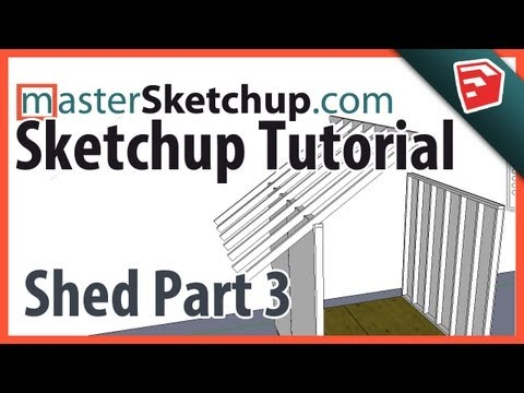 Sketchup Tutorial - Model a Shed (Part 3) - Rafter Framing