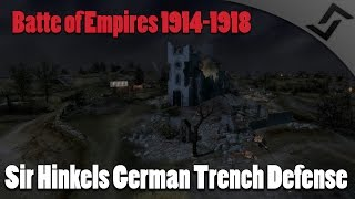 getlinkyoutube.com-Battle of Empires 1914-1918 - Sir Hinkels German Trench Defense - WW1 RTS