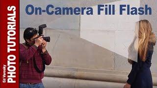 On-Camera Fill Flash Basics