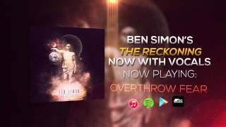 Track #1 and Track #2: The Reckoning/Overthrow Fear- Ben Simon