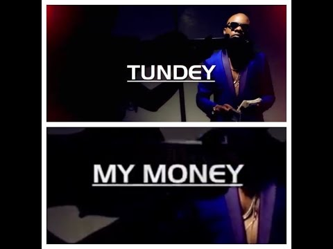 MY MONEY | Tundey
