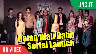 Belan Wali Bahu Serial Launch    Krystle D'Souza, Dheeraj Sarna   Colors Tv