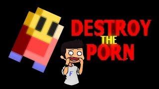 Gaming - Destroy The Porn
