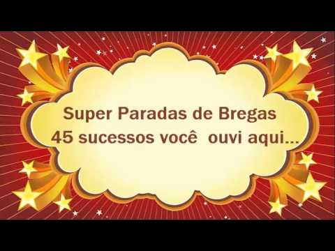 Super parada do brega 45 sucessos