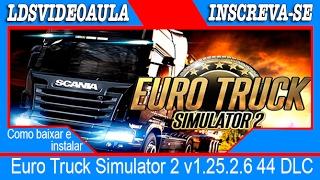 getlinkyoutube.com-Como baixar e instalar Euro Truck Simulator 2  v1.25.2.6 44 DLC