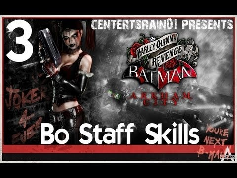 Batman Arkham City - Harley Quinn's Revenge - DLC Walkthrough - Part 3 Bo Staff Skills