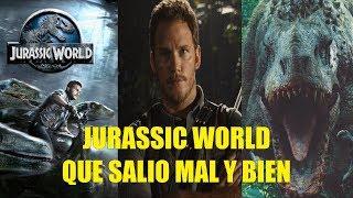 Jurassic World Que Salio Mal y Bien y Curiosidades