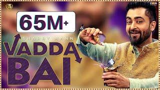 Sharry Mann   Vadda Bai (Full Song)   Latest Punjabi Song 2017   Panj Aab Records
