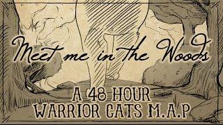 getlinkyoutube.com-Meet me in the Woods - [COMPLETE 48 hour Warrior Cats M.A.P]