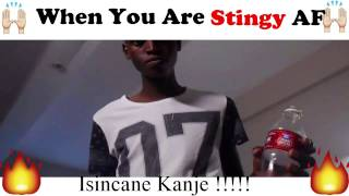 When You Are Stingy AF!! Mzansi's Funny Video by HashTag Indakazo