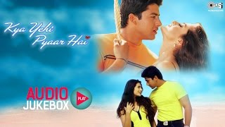 getlinkyoutube.com-Kya Yehi Pyaar Hai Audio Songs Jukebox | Ameesha Patel, Aftab Shivdasani | Superhit Hindi Songs