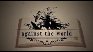 getlinkyoutube.com-【鏡音リン・レン】against the world 中文字幕【オリジナルPV】