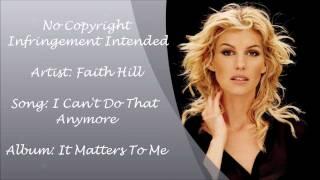 Faith Hill - I Can't Do That Anymore Lyrics