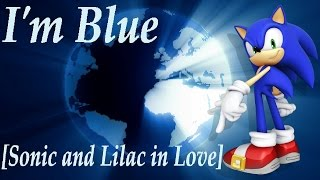 getlinkyoutube.com-Sonic~ I'm Blue [Sonic and Lilac in Love Vers.] (Requested TheBlueSorcerer101)