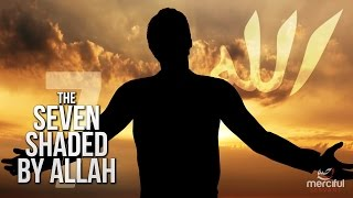 getlinkyoutube.com-THE 7 UNDER THE SHADE OF ALLAH! (LIFE CHANGING)