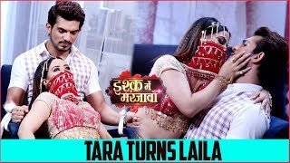 Ishq Me Marjawan : Tara Turns Laila , Gets Romantic With Deep | Colors TV width=