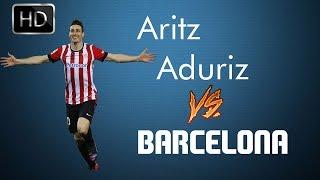 getlinkyoutube.com-Aritz Aduriz ► 4 Goals VS Barcelona ║ Supercopa de España ► By Maze Good