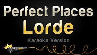 Lorde - Perfect Places (Karaoke Version)