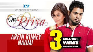 Ore Priya | Arfin Rumey | Naumi | Official Music Video | Bangla New Song | Full HD
