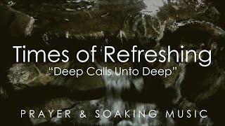 getlinkyoutube.com-Times of Refreshing - Prophetic Worship Music - Soaking in His Presence - Prayer Instrumental