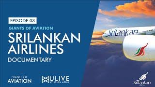 SriLankan Airlines - Giant of Aviation Episode 3 - ULM