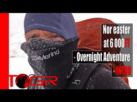 Nor'easter at 6,000FT - Overnight Adventure - INTRO