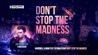 getlinkyoutube.com-Hardwell & W&W feat. Fatman Scoop - Don't Stop The Madness (OUT NOW!) #UnitedWeAre