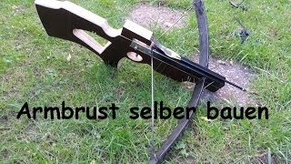 getlinkyoutube.com-Armbrust selber bauen, Homemade Crossbow!