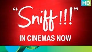 Sniff Movie In Cinemas Now!
