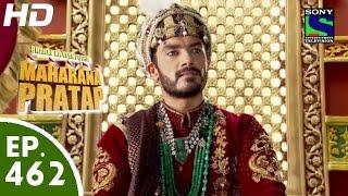 Bharat Ka Veer Putra Maharana Pratap - महाराणा प्रताप - Episode 462 - 3rd August, 2015 width=