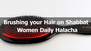 Taking care of your Hair on Shabbat