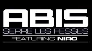 Abis - Serre Les Fesses (ft. Niro)
