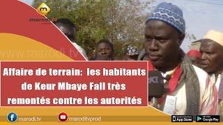 Affaire de Terrain: Les habitants de Keur Mbaye Fall très remontés contre les autorités étatiques