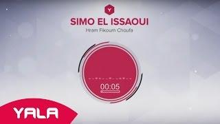 getlinkyoutube.com-Simo El Issaoui - Hram Fikoum Choufa (Audio) / سيمو العيساوي - حرام فيكم السوفة